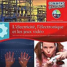 L'électricité, l'électronique et les jeux vidéos