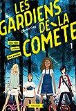 """Afficher """"Les gardiens de la comète n° 01<br /> Une fille venue des étoiles"""""""