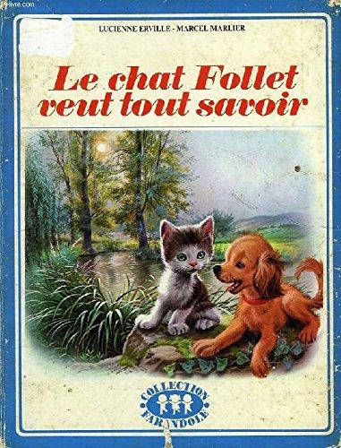Le chat Follet veut tout savoir par Lucienne Erville, Marcel Marlier