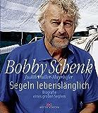 Segeln lebensl?nglich: Biografie eines gro?en Seglers