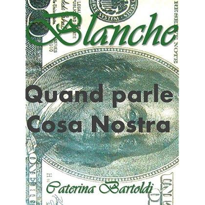 BLANCHE  - QUAND PARLE COSA NOSTRA