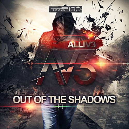 Out Of The Shadows [Explicit]: Alliv3: Amazon.co.uk: MP3 ...