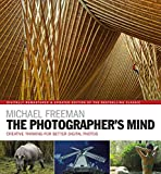 The Photographer's Mind: Creative Thinking for Better Digital Photos (The Photographer's Eye Book 8)