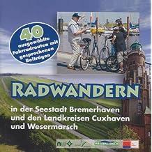 Radwandern in der Seestadt Bremerhaven und den Landkreisen Cuxhaven und Wesermarsch