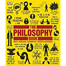 The Philosophy Book (Big Ideas Simply Explained) by Will Buckingham (2011-01-17)