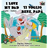 I Love My Dad  Ti voglio bene, papà: English Italian Bilingual Edition