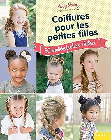 Coiffures pour les petites filles : 50 modèles faciles à