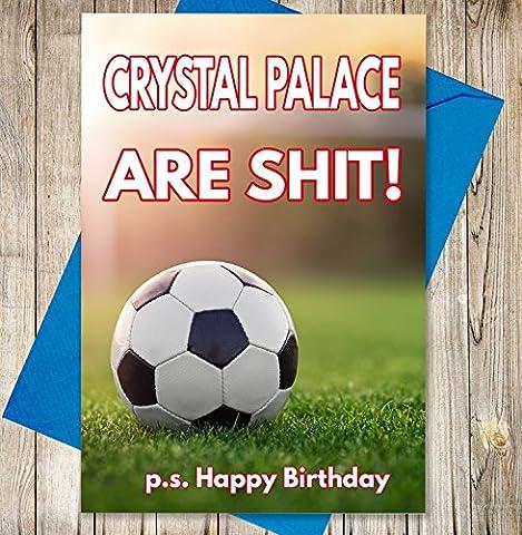 Funny/Rude Joke carte d'anniversaire–Crystal Palace Fans de football (FC)