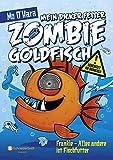 Mein dicker fetter Zombie-Goldfisch, Band 03: Frankie - Alles andere ist Fischfutter