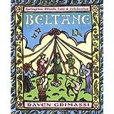 Beltane: Springtime Rituals, Lore & Celebration: Springtime Rituals, Lore and Celebration
