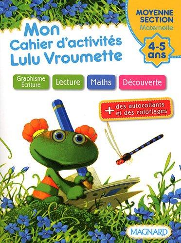 Mon cahier d'activités Lulu Vroumette : Moyenne Section, 4-5 ans