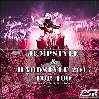 Jumpstyle & Hardstyle 2017 Top 100 (Incl  Bonus DJ Mix by Bass Inferno Inc)  [Explicit]