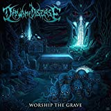 Worship The Grave by Dawn Of Disease
