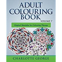 Adult Colouring Book - Volume 7: Original Mandalas for Colouring Therapy (Adult Colouring Books)