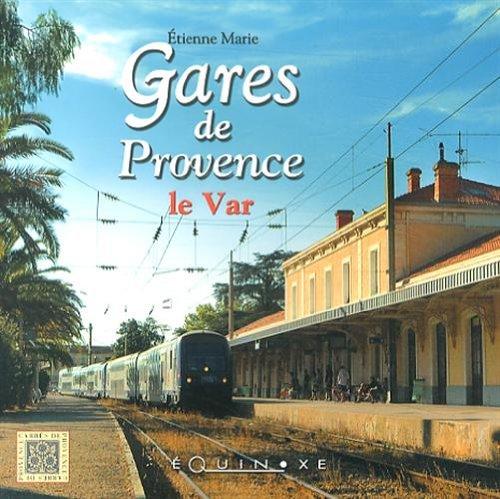 Gares de Provence : le Var par Etienne Marie