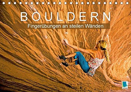 Bouldern: Fingerübungen an steilen Wänden (Tischkalender 2018 DIN A5 quer): Bouldern: Klettern am Limit (Monatskalender, 14 Seiten ) (CALVENDO Sport) [Kalender] [Apr 01, 2017] CALVENDO, k.A.