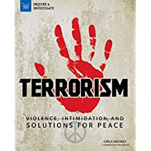 Terrorism: Violence, Intimidation, and Solutions for Peace (Inquire & Investigate)