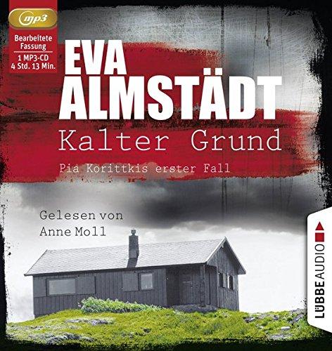 Kalter Grund: Pia Korittkis erster Fall. (Kommissarin Pia Korittki, Band 1) (Cd-neuerscheinungen)