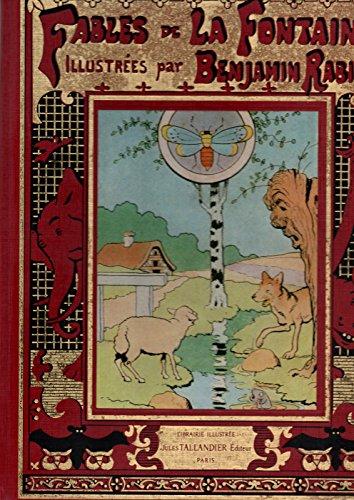 Fables de la fontaine illustrées par benjamin rabier - editions tallandier paris 1982 - réimpression déposée en août 2001 -