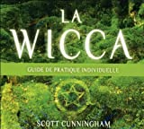 La Wicca - Guide de pratique individuelle - Livre audio 3 CD