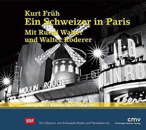 Ein Schweizer in Paris (Kurth Früh und Hans Hausmann) DRS 1958 / CMV 2017