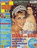 Das Goldene Blatt Nr. 40/1997 24.09.1997 Diana und Sissi unglaublich, wie sich ihr Schicksal gleicht