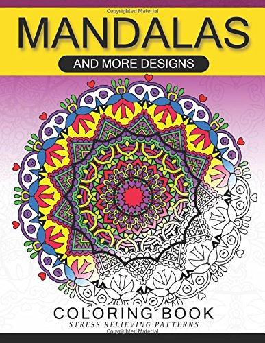 Mandalas and More Desing Coloring Book: Mandala, Flower, Animal and Doodle di Adult Coloring Books