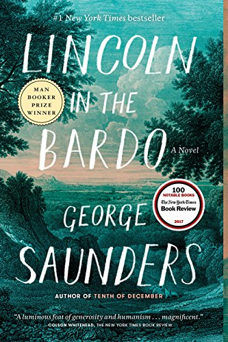 Lincoln in the Bardo: A Novel (English Edition) por George Saunders