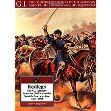 Redlegs: The U.S. Artillery from the Civil War to the Spanish-American War, 1861-1898: U.S. Artillery from the Civil War to the Spanish-American War, 1861-98 (G.I. Series, 11)