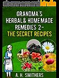 Grandma's Herbal remedies 2 - The secret recipes (Grandma's Series Book 4) (English Edition)