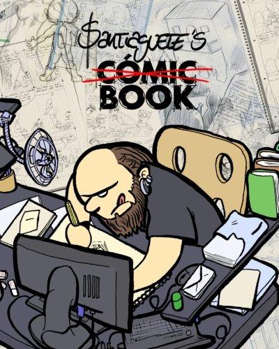 Santiaguete's Comic Book: a Travel Guide about an Amateur's life: 1 por Santiaguete