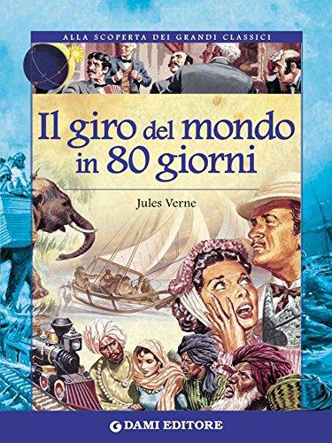 Il giro del mondo in 80 giorni (Alla scoperta dei grandi classici)
