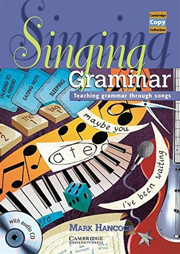 Singing Grammar Book and Audio CD: Teaching Grammar through Songs (Cambridge Copy Collection) by Mark Hancock (2013-07-31)