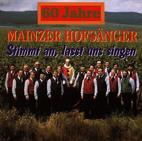 60 Jahre Mainzer Hofsänger - Stimmt an, lasst uns singen