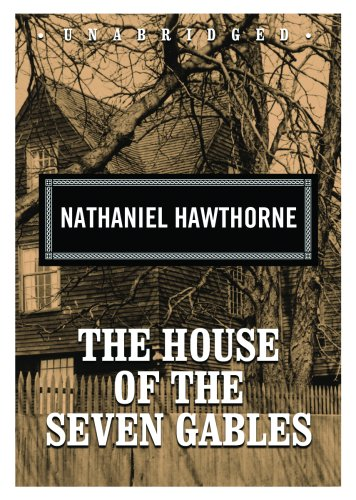 The House of the Seven Gables (Classic Collection (Blackstone Audio))