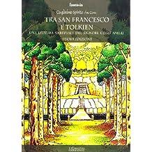 Tra San Francesco e Tolkien. Una lettura spirituale del Signore degli Anelli