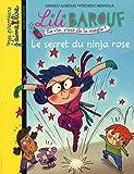 Lili Barouf : Le secret du ninja rose