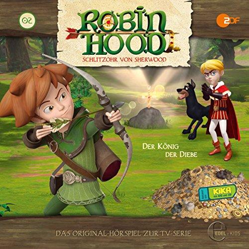 Der König der Diebe (Robin Hood - Schlitzohr von Sherwood 2)