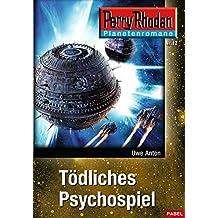 Planetenroman 12: Tödliches Psychospiel: Ein abgeschlossener Roman aus dem Perry Rhodan Universum (Perry Rhodan Planetenroman)