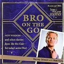 Bro on the Go by Barney Stinson (2009-10-29)