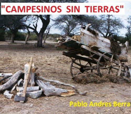Campesinos Sin Tierras por Pablo Andres Berra