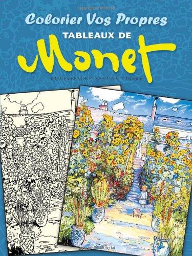 Colorier vos Propres Tableaux de Monet (Dover Children's Bilingual Coloring Book)