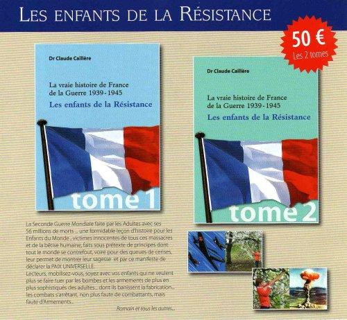 La vraie histoire de France de la guerre 1939-1945 Les enfants de la résistance par Dr Claude Caillère