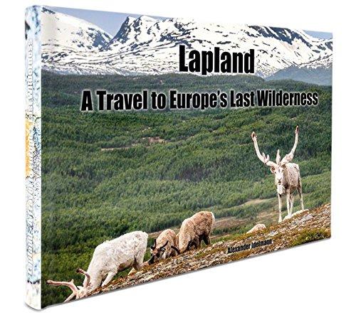 Lapland - A Travel to Europe's Last Wildernes par Alexander Idelmann