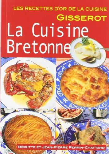 Cuisine Bretonne - Recettes d'Or par Perrin Chattard B. E