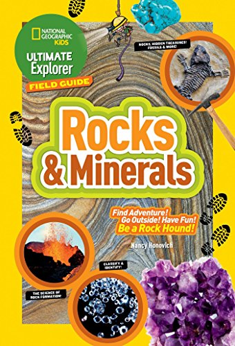 Ultimate Explorer Field Guide: Rocks and Minerals (National Geographic Kids Ultimate Explorer Field Guide) National Geographic Earth Explorer