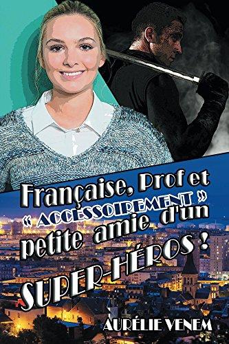 """Française, prof, et """"accessoirement"""" petite amie d'un super-héros"""