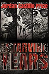 The Starving Years by Jordan Castillo Price (2012-04-16)