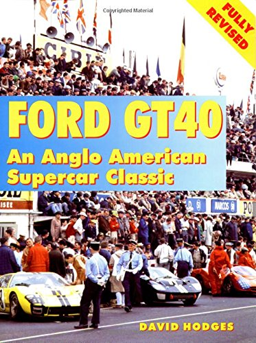Ford GT40: An Anglo-American Competion Classic (Marques & Models) por David Hodges