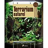 Terrarium naturel (Le guide Terrario)